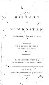 The History of Hindostan: Translated from the Persian, Volume 2