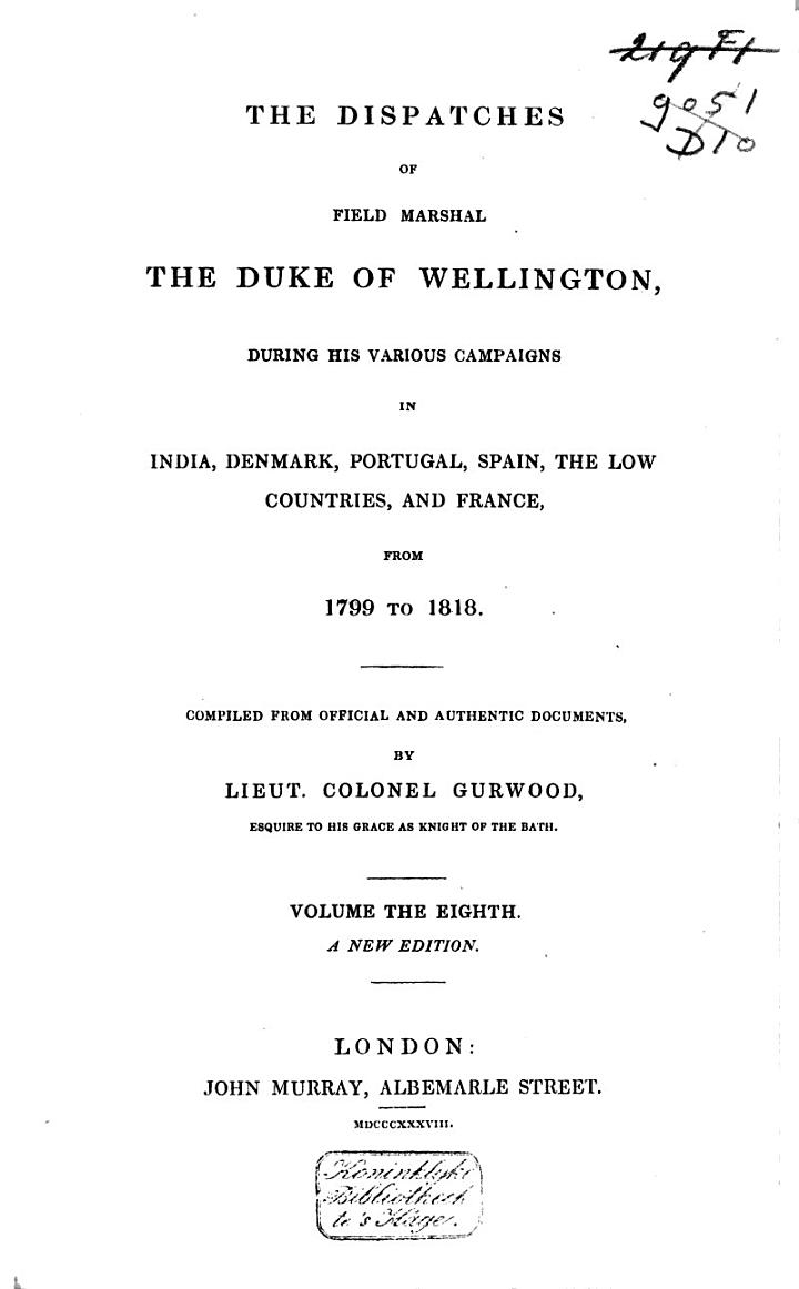 The Dispatches of Field Marshal the Duke of Wellington, K. G. During His Various Campaigns in India, Denmark, Portugal, Spain, the Low Countries, and France: Peninsula, 1809-1813