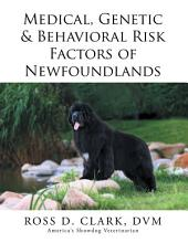 Medical, Genetic & Behavioral Risk Factors of Newfoundlands