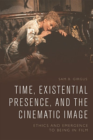 Time  Existential Presence  and the Cinematic Image