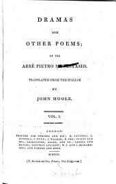 Dramas and Other Poems: Artaxerxes. The Olympiad. Hypsipyle. Titus. Demetrius. The dream of Scipio. Cantatas