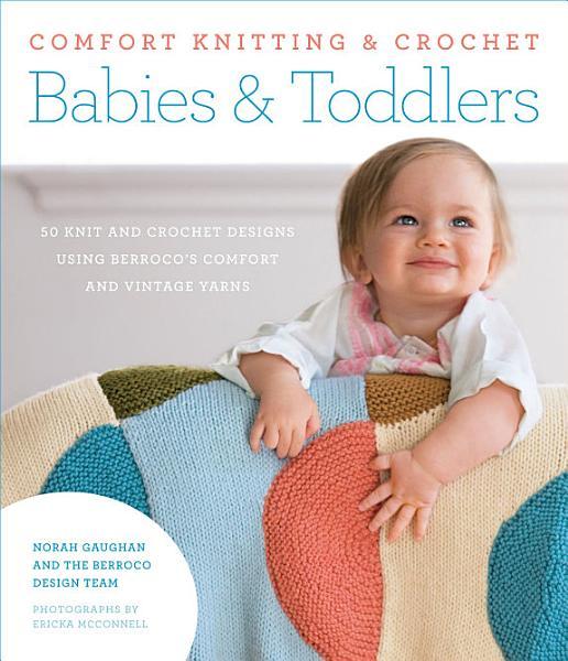 Comfort Knitting & Crochet: Babies & Toddlers Pdf Book