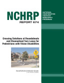Crossing Solutions at Roundabouts and Channelized Turn Lanes for Pedestrians with Vision Disabilities