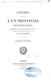 Lettres écrites à un provincial par Blaise Pascal: précédées d'une notice sur Pascal considéré comme écrivain et comme moraliste