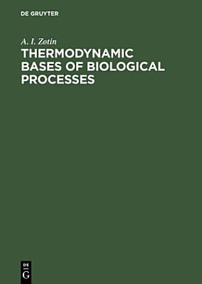 Thermodynamic Bases of Biological Processes PDF
