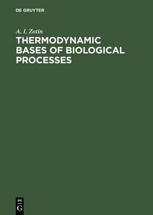Thermodynamic Bases of Biological Processes