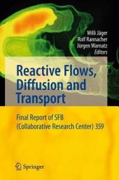 Reactive Flows, Diffusion and Transport: From Experiments via Mathematical Modeling to Numerical Simulation and Optimization