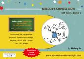 Melody's Chinese Now Set One Book 1: Speak Chinese Overnight