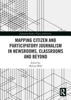 Mapping Citizen and Participatory Journalism in Newsrooms  Classrooms and Beyond PDF