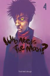 Who Needs the Moon: Kept at Bay
