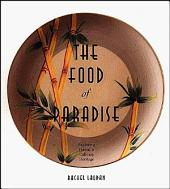 The Food of Paradise: Exploring Hawaii's Culinary Heritage