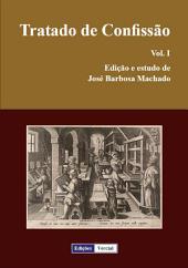 Tratado de Confissão – Vol. I: Edição semidiplomática, estudo histórico e informático-linguístico