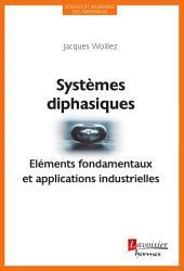Systèmes diphasiques : Éléments fondamentaux et applications industrielles (Coll. Science et ingénierie des matériaux)