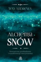 Alchemia snów: Wewnętrzne przebudzenie i transformacja rzeczywistości