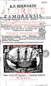 R. P. Bernardi Aldrete ... commentariorum et disputationum in primam partem D. Thomae ... nunc primum in lucem prodit ...