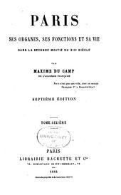 Paris, ses organes, ses fonctions et sa vie dans la seconde moitibe du XIXe siècle: Volume6