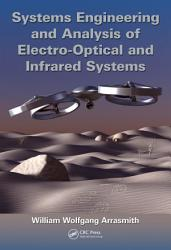 Systems Engineering and Analysis of Electro Optical and Infrared Systems PDF