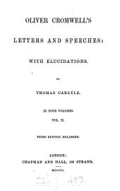 Oliver Cromwell's letters and speeches, with elucidations by T. Carlyle: Volume 2
