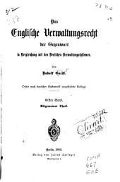 Das englische Verwaltungsrecht der Gegenwart in Vergleichung mit den deutschen Verwaltungssystemen: Band 1