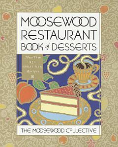 Moosewood Restaurant Book of Desserts Book