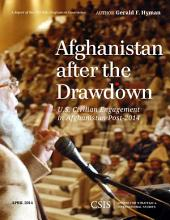 Afghanistan After the Drawdown: U.S. Civilian Engagement in Afghanistan Post-2014