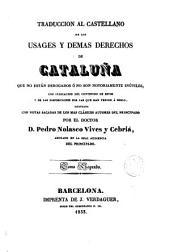 Traducción al castellano de los Usages y demás derechos de Cataluña que no están derogados o no son notoriamente inútiles, 2: con indicación del contenido de éstos ...