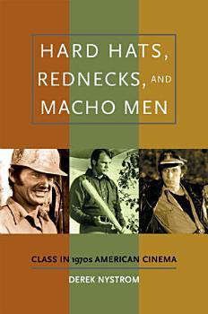 Hard Hats  Rednecks  and Macho Men PDF