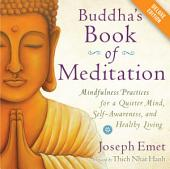 Buddha's Book of Meditation Deluxe: Mindfulness Practices for a Quieter Mind, Self-Awareness, and Healthy Living