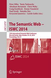 The Semantic Web – ISWC 2014: 13th International Semantic Web Conference, Riva del Garda, Italy, October 19-23, 2014. Proceedings, Part 2