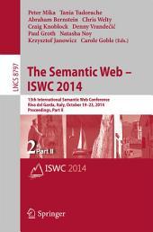 The Semantic Web – ISWC 2014: 13th International Semantic Web Conference, Riva del Garda, Italy, October 19-23, 2014. Proceedings, Part 2