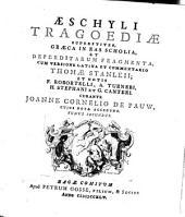 Aeschyli tragoediae superstites, graecae in eas scholia, et deperditarum fragmenta: Volume 2