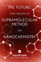 The Future  Core Precepts in Supramolecular Method and Nanochemistry PDF