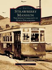 Strawberry Mansion: The Jewish Community of North Philadelphia