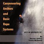 Canyoneering Anchors and Basic Rope Systems