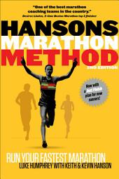 Hansons Marathon Method: Run Your Fastest Marathon the Hansons Way, Edition 2