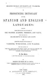 A Pronouncing Dictionary of the Spanish and English Languages: Composed from the Spanish Dictionaries of the Spanish Academy, Terreros, and Salvá, Upon the Basis of Seoane's Edition of Neuman and Baretti, and from the English Dictionaries of Webster, Worcester and Walker