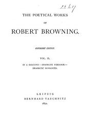Poetical Works of Robert Browning: In a balcony. Dramatis personae ; Dramatic romances, Volume 2