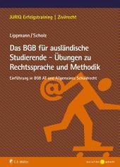 Das BGB für ausländische Studierende - Übungen zu Rechtssprache und Methodik: Einführung in BGB AT und Allgemeines Schuldrecht