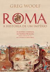 Roma: História de um Império
