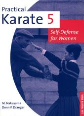 Practical Karate Volume 5: Self-Defense for Women, Volume 5