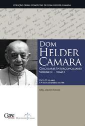 Dom Helder Camara Circulares Interconciliares Volume II -: Volume 1