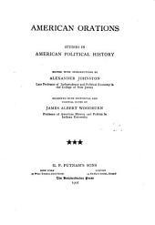 American Orations: Studies in American Political History, Volume 3