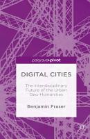 Digital Cities  The Interdisciplinary Future of the Urban Geo Humanities PDF