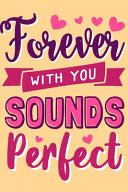 Forever with You Sounds Perfect