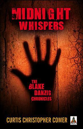 Midnight Whispers The Blake Danzig Chronicles PDF