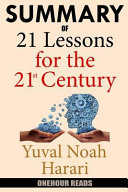 Download Summary of 21 Lessons for the 21st Century by Yuval Noah Harari Book