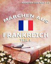 Märchen aus Frankreich, Band 1 (Märchen der Welt)