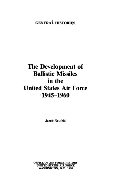 The development of ballistic missiles in the United States Air Force 1945-1960