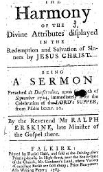 The Harmony of the Divine Attributes display'd, in the redemption and salvation of sinners ... A sermon on Ps. lxxxv. 10 preached ... 29th of September, 1723, etc