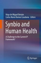 Synbio and Human Health: A Challenge to the Current IP Framework?